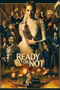 دانلود فیلم آماده ای یا نه Ready or Not 2019