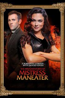 دانلود فیلم The Misadventures of Mistress Maneater 2020