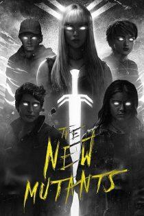 دانلود فیلم سینمایی جهش یافتگان جدید The New Mutants 2020