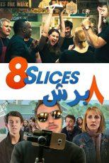 دانلود فیلم هشت برش Eight 8 Slices 2019