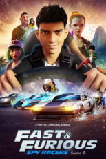 فصل دوم انیمیشن سریع و خشمگین Fast & Furious Spy Racers Season 2 2020