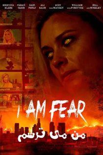 دانلود فیلم من می ترسم I Am Fear 2020