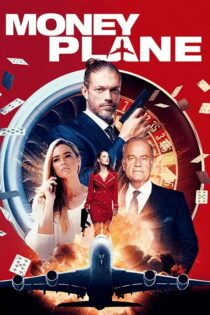 دانلود فیلم سینمایی هواپیمای پول Money Plane 2020