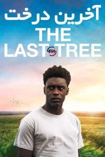دانلود فیلم سینمایی آخرین درخت The Last Tree 2019