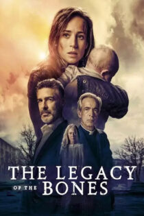 دانلود فیلم میراث استخوان ها The Legacy of the Bones 2019