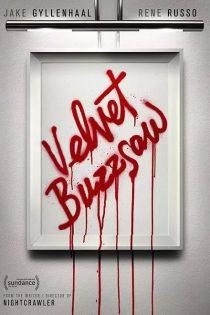 دانلود فیلم اره برقی مخملی Velvet Buzzsaw 2019