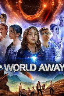 دانلود فیلم سینمایی یک دنیای دور A World Away 2019
