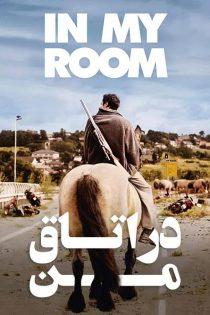 دانلود فیلم سینمایی در اتاق من In My Room 2018