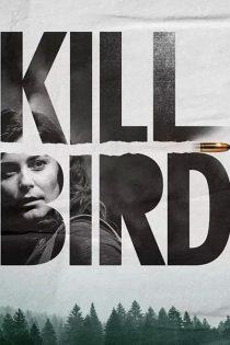 دانلود فیلم سینمایی کیلبرد Killbird 2019