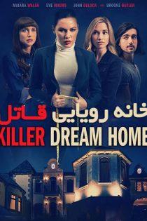 دانلود فیلم خانه رویایی قاتل Killer Dream Home 2020