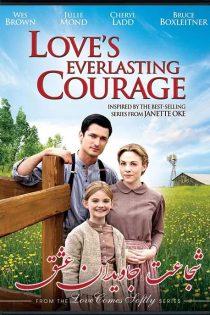شجاعت جاویدان عشق Love's Everlasting Courage 2011