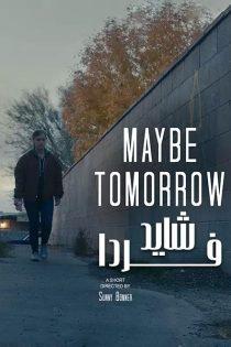 دانلود فیلم کوتاه شاید فردا Maybe Tomorrow 2020