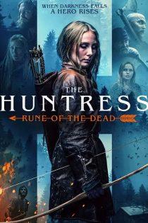 شکارچی زن: سخنی از مرگ The Huntress: Rune of the Dead 2019