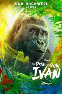 دانلود فیلم سینمایی ایوان بی همتا The One and Only Ivan 2020
