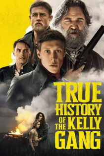 سرگذشت واقعی دار و دسته کلی True History of the Kelly Gang 2019