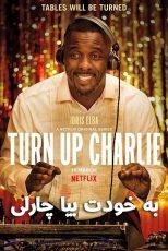 دانلود سریال به خودت بیا چارلی Turn Up Charlie Season 1 2019