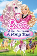 انیمیشن باربی و خواهرانش Barbie & Her Sisters in a Pony Tale 2013
