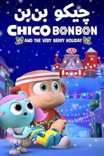 چیکو بن بن Chico Bon Bon and the Very Berry Holiday 2020