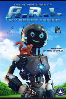 ماجرای ای آر آی The Adventure of A.R.I.: My Robot Friend