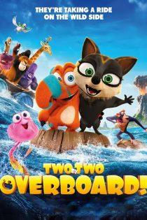 انیمیشن دو به دو: بر فراز دریا Two by Two: Overboard! 2020