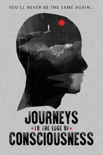 دانلود مستند Journeys to the Edge of Consciousness 2019