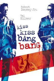 دانلود فیلم بوس بوس بنگ بنگ Kiss Kiss Bang Bang 2005