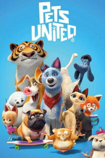 دانلود انیمیشن اتحاد حیوانات خانگی Pets United 2019