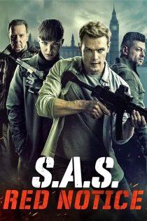 دانلود فیلم اخطار قرمز SAS: Red Notice 2021