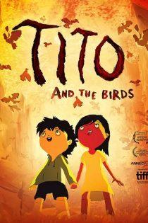 دانلود انیمیشن تیتو و پرندگان Tito and the Birds 2018