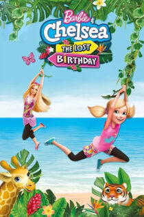 دانلود انیمیشن Barbie and Chelsea: The Lost Birthday 2021