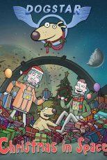داگ استار: کریسمس در فضا Dogstar: Christmas in Space 2016