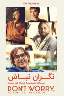 دانلود فیلم Don't Worry, He Won't Get Far on Foot 2018