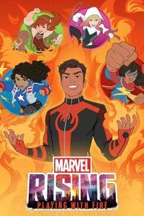 دانلود انیمیشن Marvel Rising: Playing with Fire 2019
