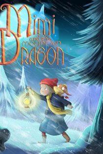 میمی و اژدهای کوهستان Mimi and the Mountain Dragon 2019