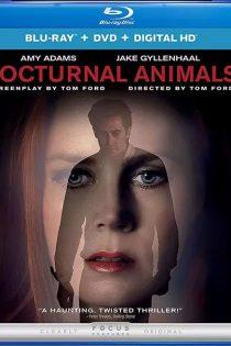 دانلود فیلم حیوانات شبگرد Nocturnal Animals 2016