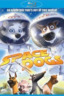 دانلود انیمیشن سگ های فضایی Space Dogs 2010