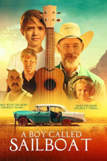 دانلود فیلم پسری به نام سیلبوت A Boy Called Sailboat 2018