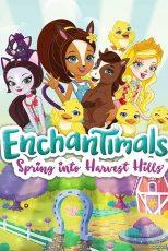 دانلود انیمیشن Enchantimals: Spring Into Harvest Hills 2020