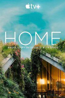 دانلود مستند سریالی خانه Home 2020
