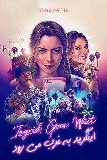 دانلود فیلم اینگرید به غرب می رود Ingrid Goes West 2017