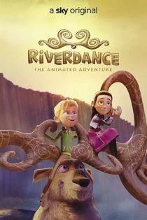 دانلود انیمیشن ریوردنس Riverdance 2021