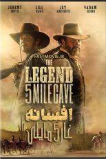 دانلود فیلم افسانه غار ۵ مایلی The Legend of 5 Mile Cave 2019