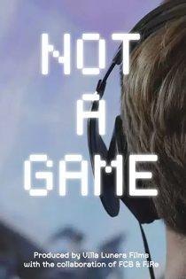 دانلود مستند این یک بازی نیست Not a Game 2020