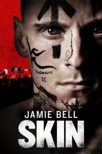 دانلود فیلم پوست Skin 2018