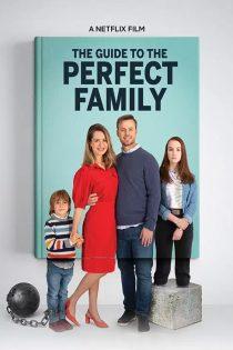 راهنمای تشکیل خانواده کامل The Guide to the Perfect Family 2021
