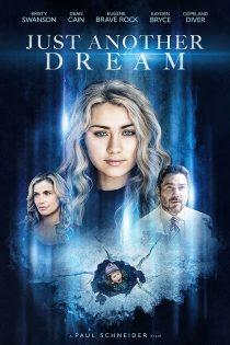 دانلود فیلم فقط یک رویای دیگر Just Another Dream 2021