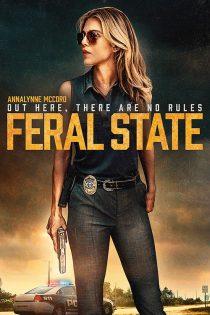 دانلود فیلم ایالت وحشی Feral State 2020