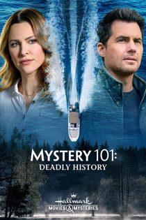 فیلم معمای ۱۰۱: تاریخ مرگبار Mystery 101: Deadly History 2021