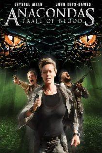 دانلود فیلم مارهای آناکوندا Anacondas: Trail of Blood 2009