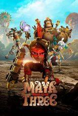 دانلود انیمیشن مایا و سه مبارز Maya and the Three 2021